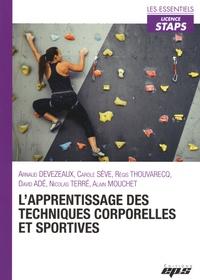 Arnaud Devezeaux et Carole Sève - L'apprentissage des techniques corporelles et sportives.