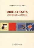 Arnaud Devillard - Dire Straits - L'Amérique fantasmée.