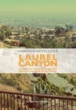 Arnaud Devillard - Laurel Canyon - Ou comment se perdre en musique dans les collines d'Hollywood.