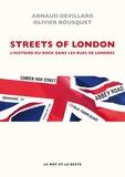 Arnaud Devillard et Olivier Bousquet - Streets of London - L'histoire du rock dans les rue de Londres.