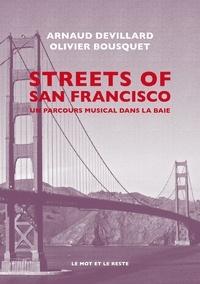 Arnaud Devillard et Olivier Bousquet - Streets of San Francisco - L'histoire du rock dans la Bay Area.