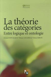 Arnaud Dewalque et Bruno Leclercq - La théorie des catégories - Entre logique et ontologie.