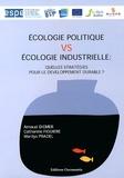 Arnaud Diemer et Catherine Figuière - Ecologie politique vs Ecologie industrielle - Quelles stratégies pour le développement durable ?.