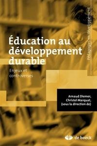 Arnaud Diemer et Christel Marquat - Education au développement durable - Enjeux et controverses.