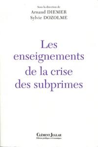 Arnaud Diemer et Sylvie Dozolme - Les enseignements de la crise des subprimes.