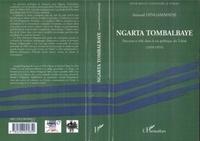 Arnaud Dingammadji - Ngarta Tombalbaye - Parcours et rôle dans la vie politique du Tchad (1959-1975).