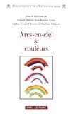 Arnaud Dubois et Jean-Baptiste Eczet - Arcs-en-ciel et couleurs - Regards comparatifs.