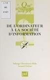 Arnaud Dufour et Solange Ghernaouti-Hélie - De l'ordinateur à la société de l'information.