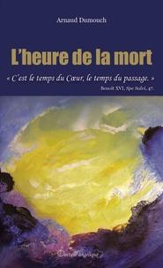 Arnaud Dumouch - L'heure de la mort.