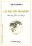 Arnaud Dumouch - La fin du monde.