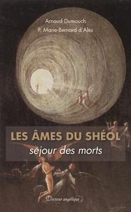 Arnaud Dumouch et Marie-Bernard d' Alès - Les âmes du Shéol - Séjour des morts.