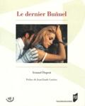 Arnaud Duprat - Le dernier Buñuel.