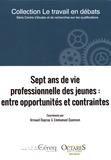 Arnaud Dupray et Emmanuel Quenson - Sept ans de vie professionnelle des jeunes : entre opportunités et containtes.