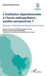 Linstitution départementale à lheure métropolitaine - Quelles perspectives ?.pdf