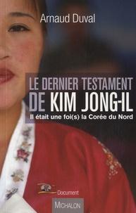 Feriasdhiver.fr Le dernier testament de Kim Jong-Il - Il était une foi(s) la Corée du Nord Image