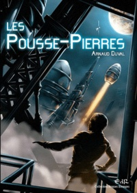 Arnaud Duval - Les pousse-pierres.