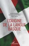 Arnaud Etchamendy et Dominique Davant - L'origine de la langue basque.