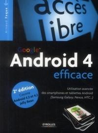 Google Android 4 efficace- Utilisation avancée des smartphones et tablettes Android (Samsung Galaxy, Nexus, HTC...) - Arnaud Faque pdf epub