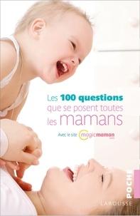 Arnaud Fernandez et Dominique Brunet - Les 100 questions que se posent toutes les mamans.