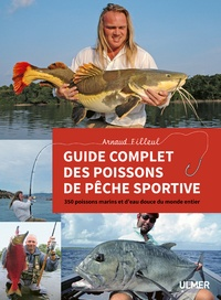 Arnaud Filleul - Guide des poissons de pêche sportive - 350 poissons marins et d'eau douce du monde entier.