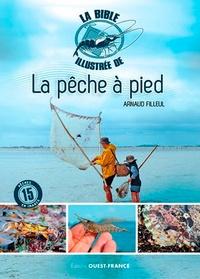 La bible illustrée de la pêche à pied - Arnaud Filleul pdf epub