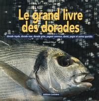 Le grand livre des dorades - Dorade royale, dorade rose, dorade grise, pageot commun, denté, pagre et autres sparidés.pdf