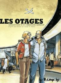 Arnaud Floc'h et Christine Germain - Les otages.