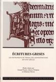 Arnaud Fossier et Johann Petitjean - Ecritures grises - Les instruments de travail des administrations (XIIe-XVIIe siècle).