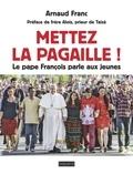 Arnaud Franc - Mettez la pagaille !.
