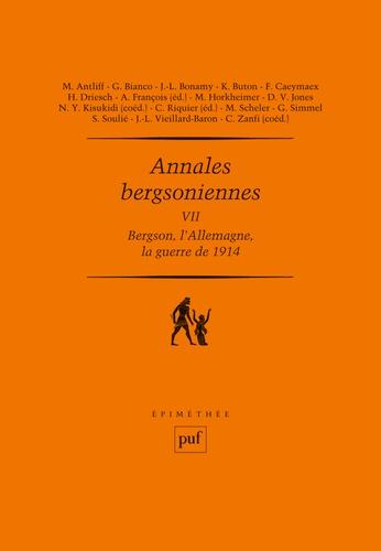 Arnaud François et Camille Riquier - Annales bergsoniennes - Tome 7, Bergson, l'Allemagne et la guerre de 1914.