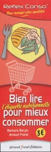Arnaud Franel et Barbara Borgin - Bien lire l'étiquette produit pour mieux consommer.