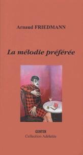 Arnaud Friedmann - La mélodie préférée.