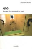 Arnaud Gaillard - 999 - Au coeur des couloirs de la mort.