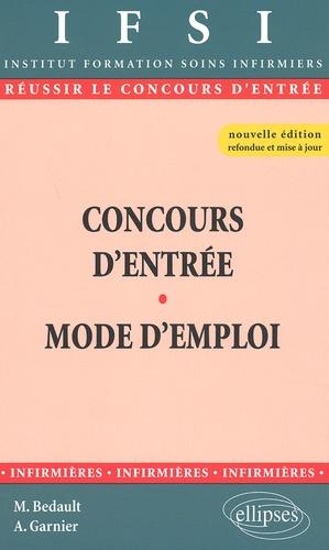 Arnaud Garnier et Micheline Bedault - Concours d'entrée. - Mode d'emploi.
