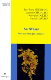 Arnaud Gasnier et Jacques Chevalier - Le Mans - Peut-on changer la ville ?.
