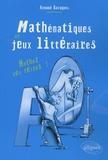 Arnaud Gazagnes - Mathématiques et jeux littéraires - Mathez vos textes !.