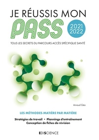 Arnaud Géa - Je réussis mon PASS - Tous les secrets du Parcours Accès Spécifique Santé.