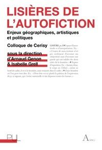 Arnaud Genon et Isabelle Grell - Lisières de l'autofiction - Enjeux géographiques, artistiques et politiques.
