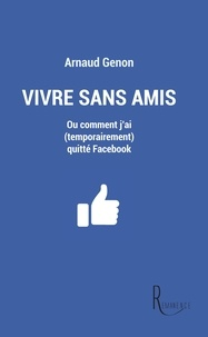 Arnaud Genon - Vivre sans amis.