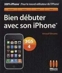 Arnaud Glevarec - Bien débuter avec son iPhone 3GS/4.