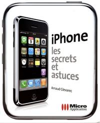 Arnaud Glevarec - iPhone, Les secrets et astuces.
