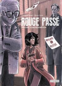 Arnaud Gonzague et Olivier Tosseri - Rouge passé - Histoire d'une rédemption.