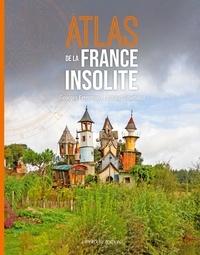 Arnaud Goumand et Georges Feterman - Atlas de la France insolite.