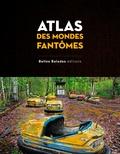 Arnaud Goumand et Agnès Gauzit - Atlas des mondes fantômes.