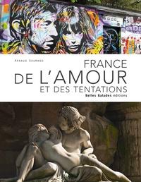 Arnaud Goumand - France de l'amour et des tentations.