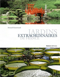 Arnaud Goumand - Jardins extraordinaires de France.