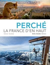 Arnaud Goumand - Perché, la France d'en haut.