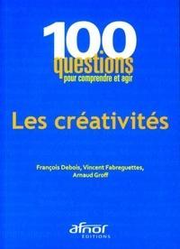 Arnaud Groff et François Debois - Les créativités.