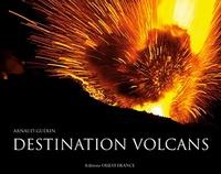 Arnaud Guérin - Destination volcans.