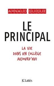 Arnaud Guigue - Le principal - La vie dans un collège aujourd'hui.